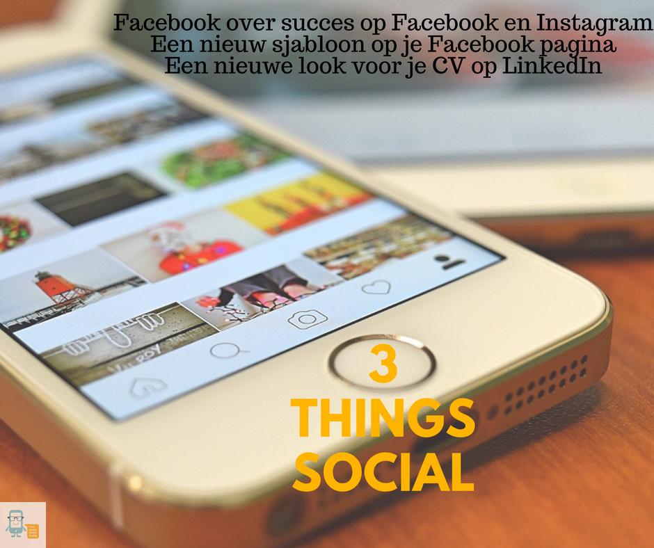 3 Things Social: Een nieuw sjabloon voor je Facebook pagina en meer nieuws uit de wereld van social media