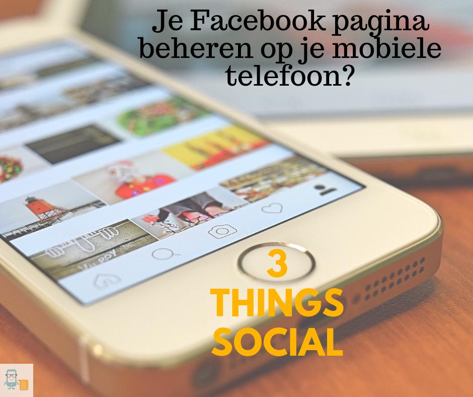 3 Things Social: een Facebook pagina beheren op je mobiele telefoon?