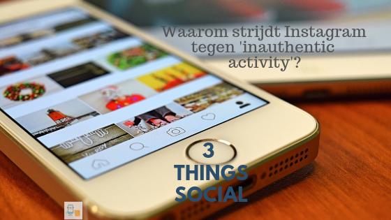Waarom strijdt Instagram tegen inauthentic activity?