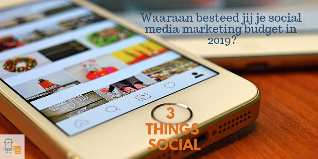 Waaraan besteed jij je social media marketing budget in 2019?