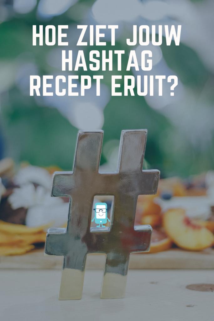Het hashtag recept voor jouw social media
