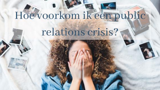 Hoe voorkom je een public relations crisis?